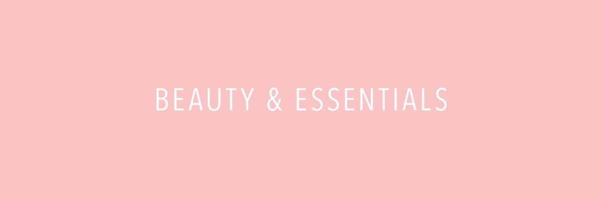 Beauty & Essentials